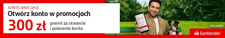 Santander Bank - Konto Jakie Chcę - Otwórz konto w promocjach. 300 zł premii za otwarcie i polecenie konta.