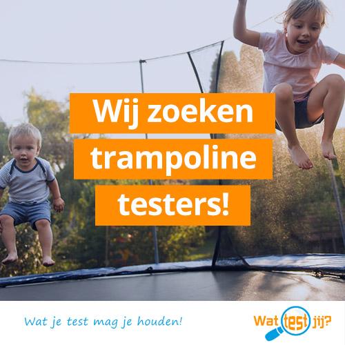 Wat je test mag je houden! Test een trampoline