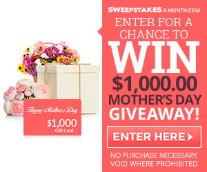 Enter for a chance to win the $1,000 Mother's Day Giveaway! Prize awarded is winners choice of $1,000 cash, or a $1,000 gift card!