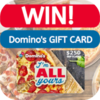 Win a Dominos Gift Card!